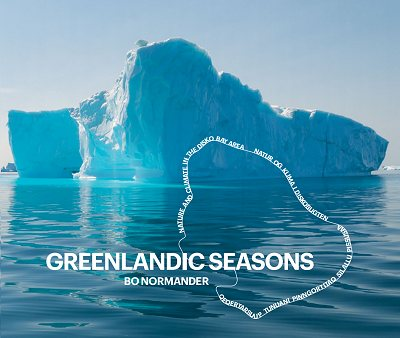 Forside, Greenlandic Seasons. Foto: Bo Normander.